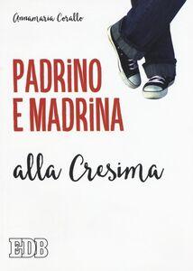 Foto Cover di Padrino e madrina alla Cresima, Libro di Annamaria Corallo, edito da EDB