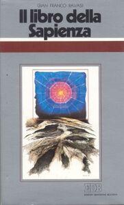 Foto Cover di Il libro della Sapienza. Ciclo di conferenze (Milano, Centro culturale S. Fedele), Libro di Gianfranco Ravasi, edito da EDB