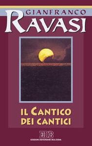 Libro Il Cantico dei cantici. Ciclo di conferenze (Milano, Centro culturale S. Fedele) Gianfranco Ravasi