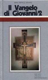 Il Vangelo di Giovanni. Ciclo di conferenze (Milano, Centro culturale S. Fedele). Vol. 2