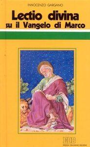 Foto Cover di «Lectio divina» su il Vangelo di Marco, Libro di Guido I. Gargano, edito da EDB