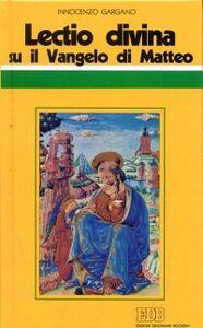 Libro «Lectio divina» su il Vangelo di Matteo Guido I. Gargano