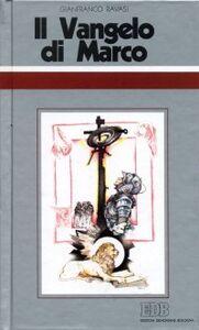Foto Cover di Il Vangelo di Marco. Ciclo di conferenze (Milano, Centro culturale S. Fedele), Libro di Gianfranco Ravasi, edito da EDB