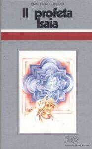 Foto Cover di Il profeta Isaia. Ciclo di conferenze (Milano, Centro culturale S. Fedele), Libro di Gianfranco Ravasi, edito da EDB