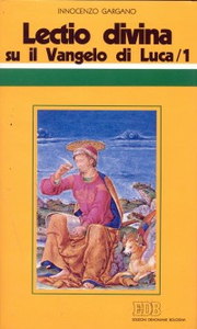 Libro «Lectio divina» su il Vangelo di Luca. Vol. 1 Guido I. Gargano