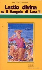 «Lectio divina» su il Vangelo di Luca. Vol. 1