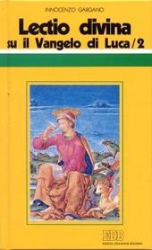 «Lectio divina» su il Vangelo di Luca. Vol. 2