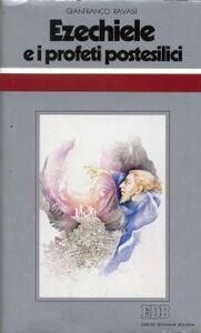 Foto Cover di Ezechiele e i profeti postesilici. Ciclo di conferenze (Milano, Centro culturale S. Fedele), Libro di Gianfranco Ravasi, edito da EDB