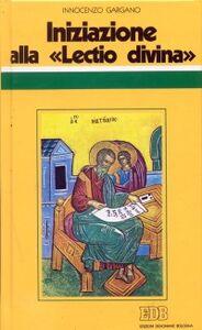 Foto Cover di Iniziazione alla «Lectio divina». Indicazioni metodologiche con l'esemplificazione di alcuni brani presi dal Vangelo secondo Matteo, Libro di Guido I. Gargano, edito da EDB