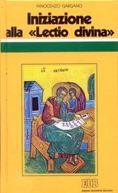 Iniziazione alla «Lectio divina». Indicazioni metodologiche con l'esemplificazione di alcuni brani presi dal Vangelo secondo Matteo