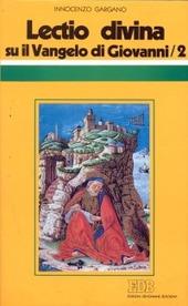 «Lectio divina» su il Vangelo di Giovanni. Vol. 2