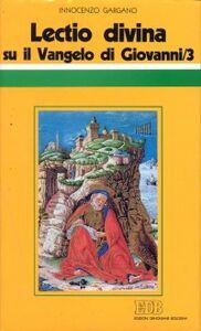 Libro «Lectio divina» su il Vangelo di Giovanni. Vol. 3 Guido I. Gargano