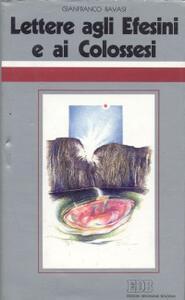 Lettere agli Efesini e ai Colossesi. Ciclo di conferenze (Milano, Centro culturale S. Fedele) - Gianfranco Ravasi - copertina