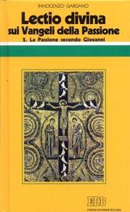 Libro «Lectio divina» sui Vangeli della Passione. Vol. 2: La passione di Gesù secondo Giovanni. Guido I. Gargano