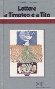 Foto Cover di Lettere a Timoteo e a Tito. Ciclo di conferenze (Milano, Centro Culturale S. Fedele), Libro di Gianfranco Ravasi, edito da EDB