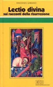 Libro «Lectio divina» sui racconti della risurrezione Guido I. Gargano
