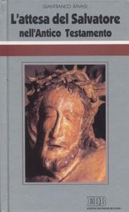 L' attesa del Salvatore nell'Antico Testamento. Ciclo di conferenze (Milano, Centro Culturale S. Fedele) - Gianfranco Ravasi - copertina