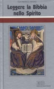 Libro Leggere la Bibbia nello Spirito. Ciclo di conferenze (Milano, Centro Culturale S. Fedele) Gianfranco Ravasi