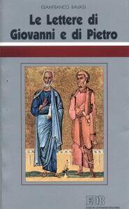 Libro Le lettere di Giovanni e di Pietro. Ciclo di conferenze (Milano, Centro Culturale S. Fedele) Gianfranco Ravasi