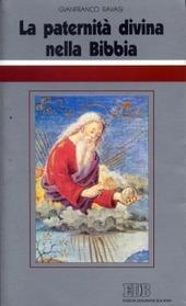 La paternità divina nella Bibbia. Ciclo di conferenze (Milano, Centro Culturale S. Fedele)