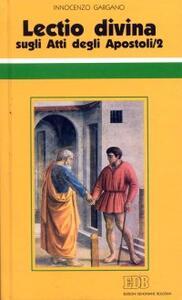«Lectio divina» sugli Atti degli Apostoli. Vol. 2 - Guido Innocenzo Gargano - copertina