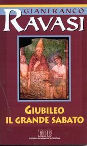 Libro Giubileo. Il Grande Sabato. Ciclo di conferenze (Milano, Centro Culturale S. Fedele) Gianfranco Ravasi