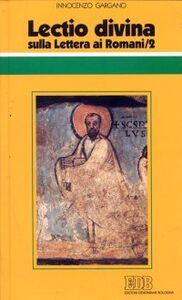 Libro Lectio divina sulla Lettera ai Romani. Vol. 2 Guido I. Gargano