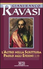 L' altro nella Scrittura. Paolo agli Efesini. Ciclo di conferenze (Milano, Centro culturale S. Fedele)