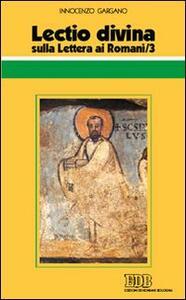 Lectio divina sulla Lettera ai Romani. Vol. 3