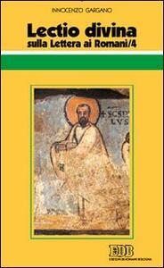 Lectio divina sulla Lettera ai Romani. Vol. 4