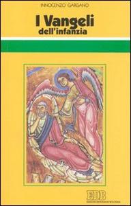 Libro I vangeli dell'infanzia Guido I. Gargano