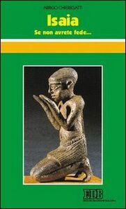 Foto Cover di Isaia. Se non avrete fede..., Libro di Arrigo Chieregatti, edito da EDB