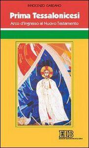 Libro Prima Tessalonicesi. Arco d'ingresso al Nuovo Testamento Guido I. Gargano