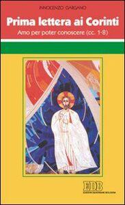Foto Cover di Prima Lettera ai corinti. Amo per poter conoscere (cc. 1-8), Libro di Guido I. Gargano, edito da EDB