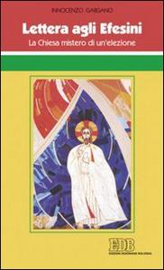 Libro Lettera agli Efesini. La Chiesa mistero di un'elezione Guido I. Gargano