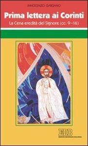 Prima Lettera ai corinti. La cena eredità del Signore (cc 9-16) - Guido Innocenzo Gargano - copertina