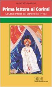 Prima Lettera ai corinti. La cena eredità del Signore (cc 9-16)
