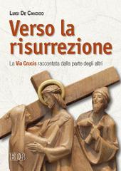 Verso la risurrezione. La Via Crucis raccontata dalla parte degli altri