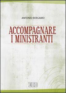Foto Cover di Accompagnare i ministranti, Libro di Antonio Bergamo, edito da EDB