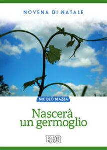 Foto Cover di Nascerà un germoglio. Novena di Natale, Libro di Nicolò Mazza, edito da EDB