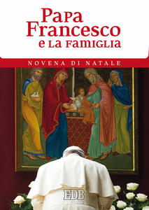 Papa Francesco e la famiglia. Novena di Natale