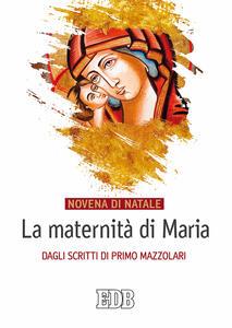 La maternità di Maria. Dagli scritti di Primo Mazzolari. Novena di Natale