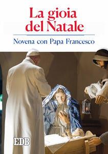 La gioia del Natale. Novena con papa Francesco - copertina