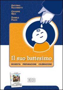Foto Cover di Il suo battesimo. Richiesta, preparazione, celebrazione, Libro di AA.VV edito da EDB
