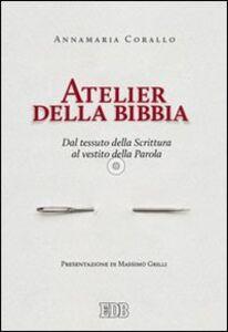 Foto Cover di Atelier della Bibbia. Dal tessuto della scrittura al vestito della parola, Libro di Annamaria Corallo, edito da EDB