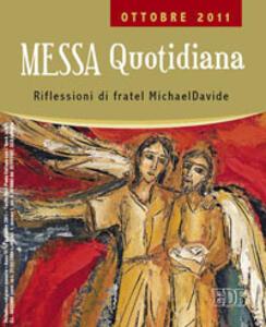 Messa quotidiana. Riflessioni alle letture di fratel MichaelDavide. Ottobre 2011