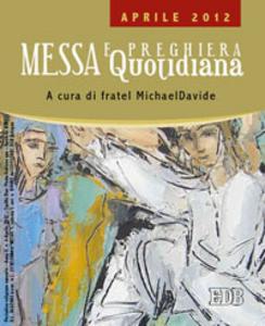 Libro Messa quotidiana. Riflessioni di fratel MichaelDavide. Aprile 2012 MichaelDavide Semeraro