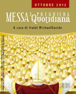 Foto Cover di Messa quotidiana. Riflessioni di fratel MichaelDavide. Ottobre 2012, Libro di MichaelDavide Semeraro, edito da EDB