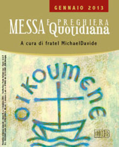 Libro Messa quotidiana. Riflessioni di fratel MichaelDavide. Gennaio 2013 MichaelDavide Semeraro