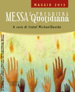 Libro Messa quotidiana. Riflessioni di fratel MichaelDavide. Maggio 2013 MichaelDavide Semeraro